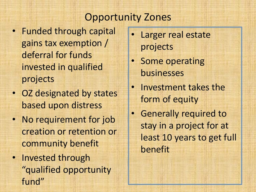 Opportunity Zones • Funded through capital gain...