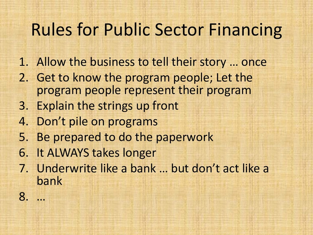 Rules for Public Sector Financing 1. Allow the ...