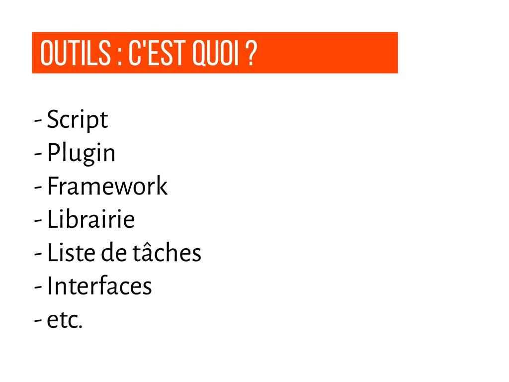 outils : C'est quoi ? - Script - Plugin - Frame...