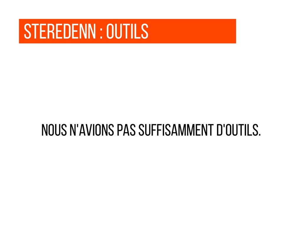 steredenn : outils Nous n'avions pas suffisamme...