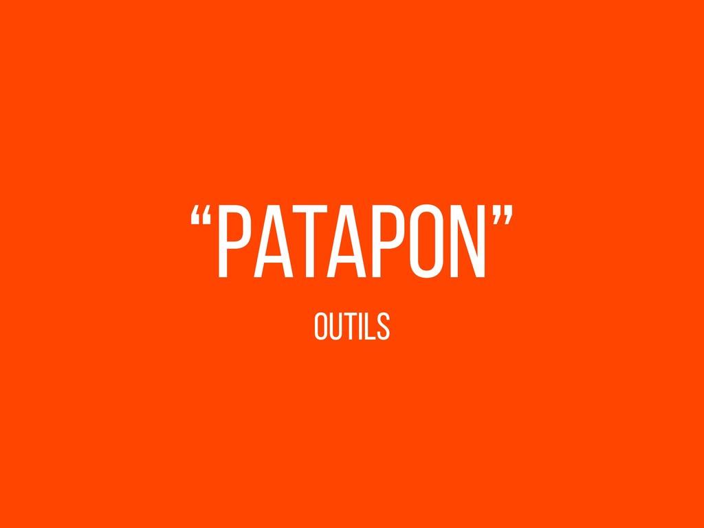 """patapon"" Outils"