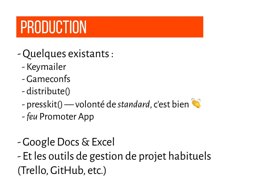 production - Quelques existants : - Keymailer -...