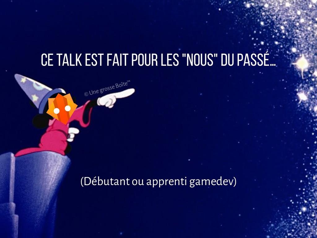"""Ce talk est fait pour les """"nous"""" du passé… (Déb..."""