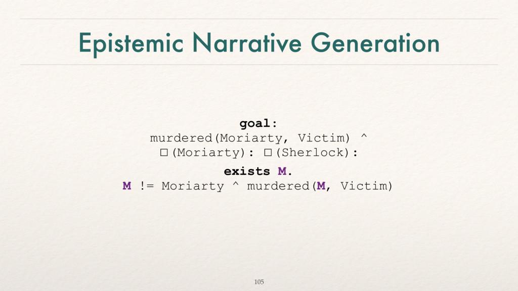 Epistemic Narrative Generation goal:  murdered...
