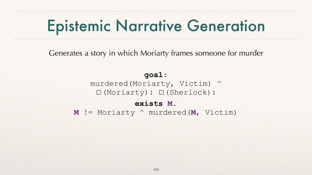 Epistemic Narrative Generation Generates a stor...
