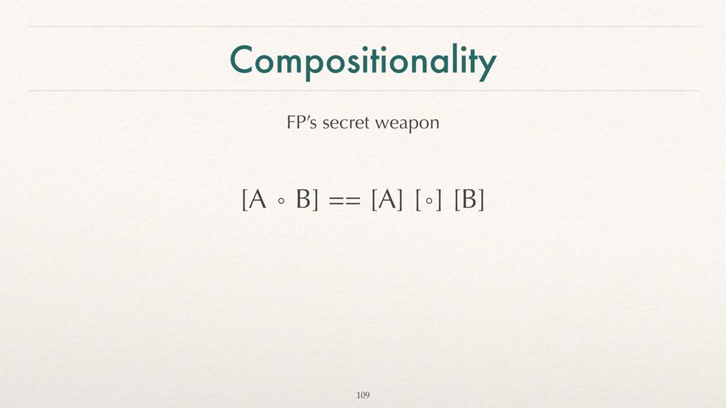 Compositionality FP's secret weapon [A ∘ B] == ...