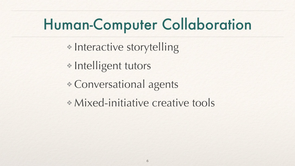 Human-Computer Collaboration ❖ Interactive stor...