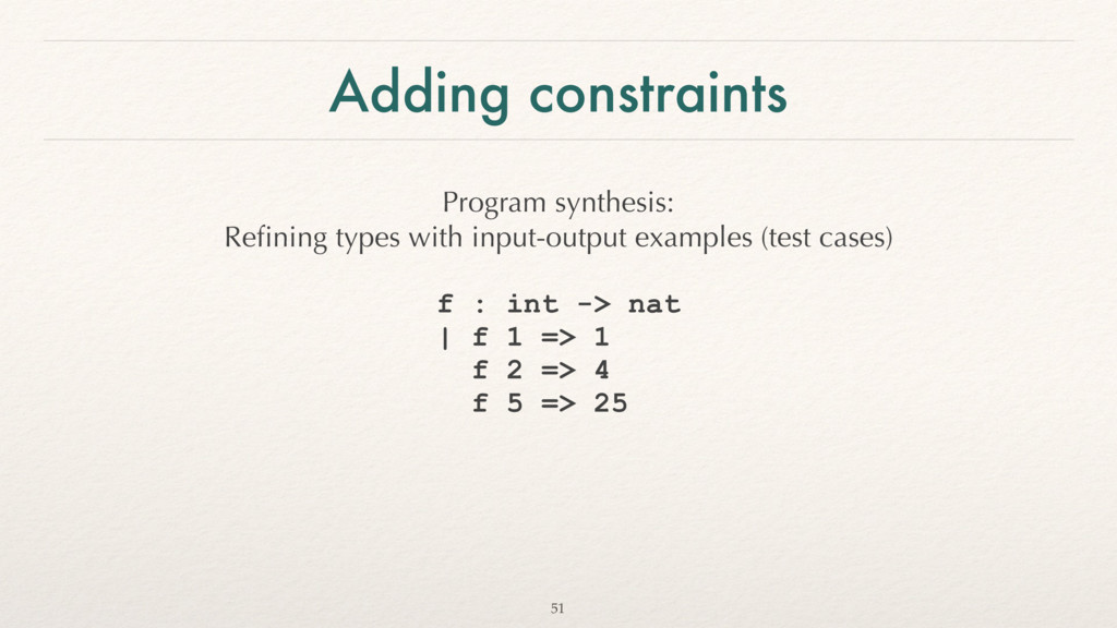 Adding constraints Program synthesis: