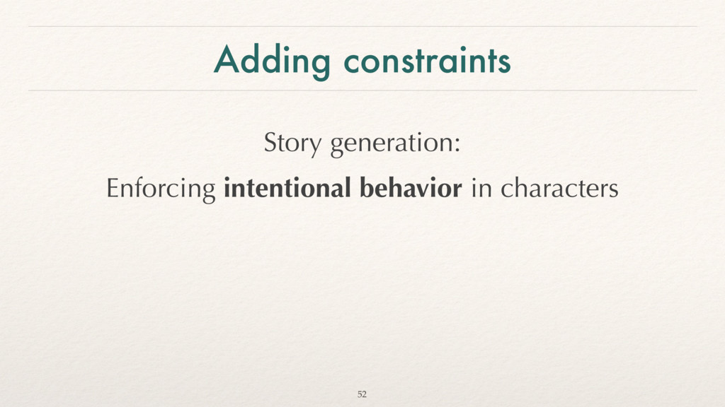Adding constraints Story generation: Enforcing ...