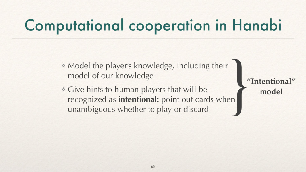Computational cooperation in Hanabi ❖ Model the...