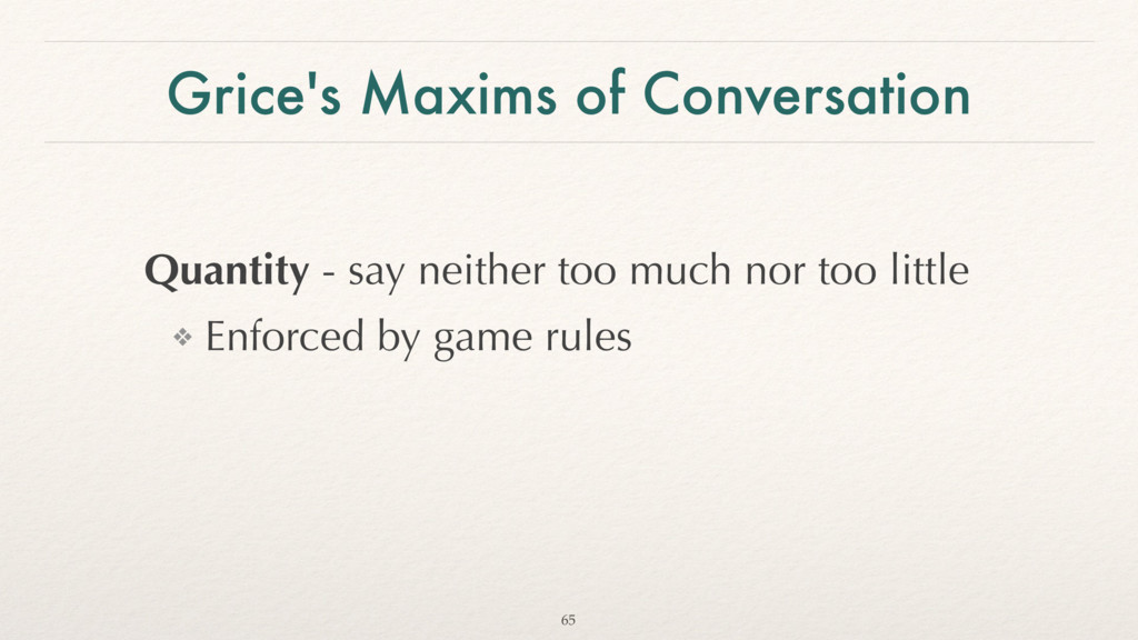 Grice's Maxims of Conversation Quantity - say n...