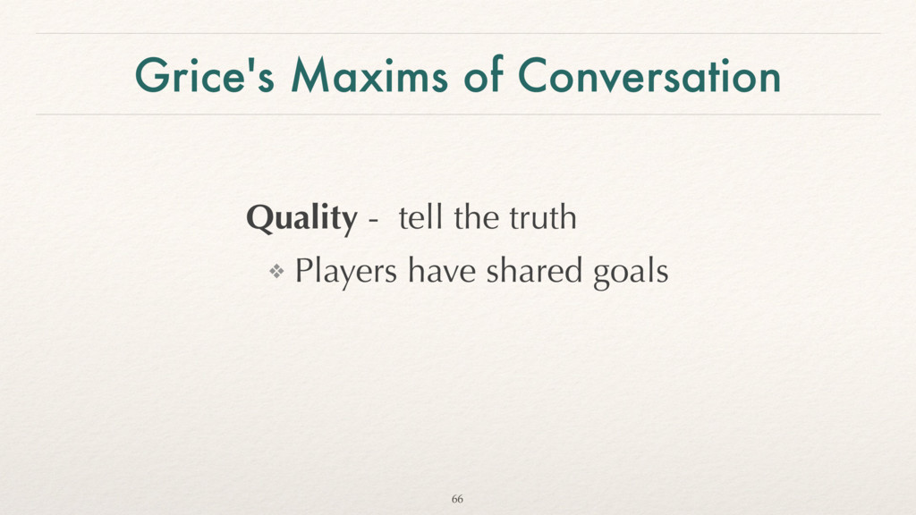 Grice's Maxims of Conversation Quality - tell t...