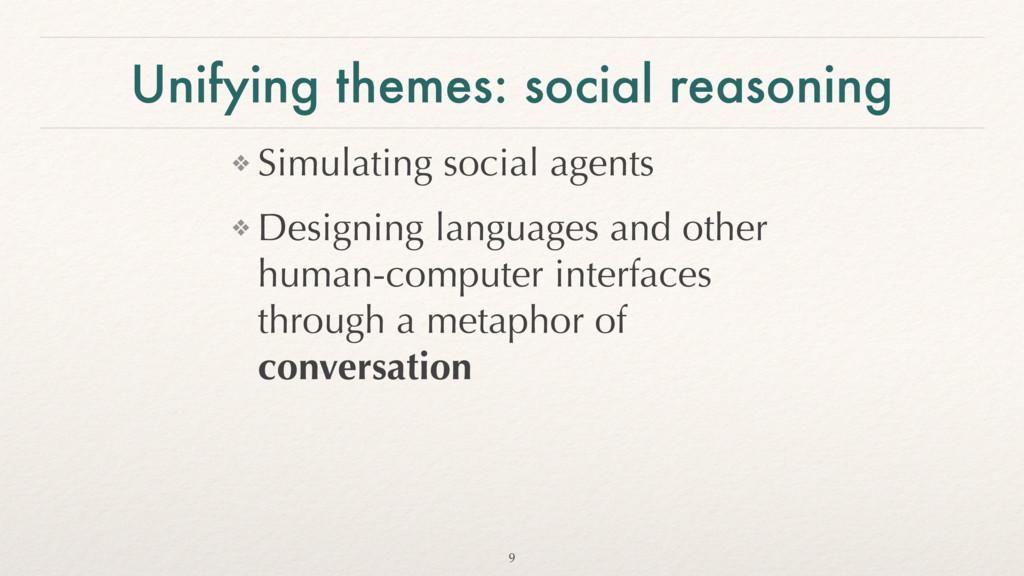 Unifying themes: social reasoning ❖ Simulating ...
