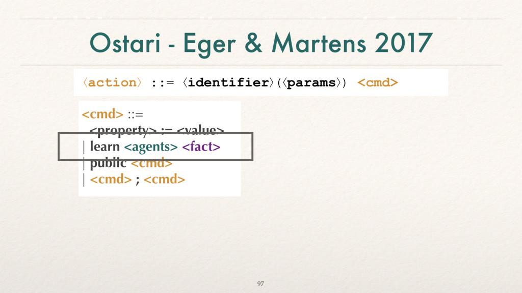 Ostari - Eger & Martens 2017 <cmd> ::= <proper...