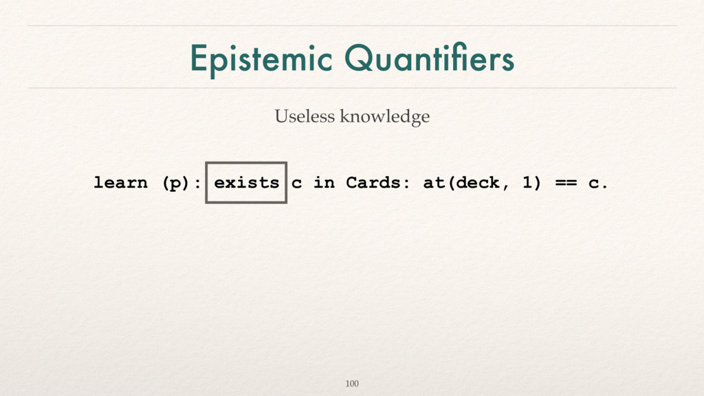 Epistemic Quantifiers 100 learn (p): exists c in...