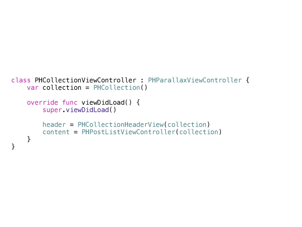class PHCollectionViewController : PHParallaxVi...