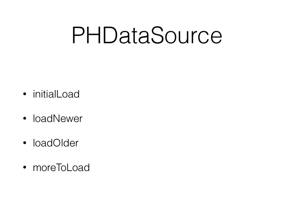 PHDataSource • initialLoad • loadNewer • loadOl...