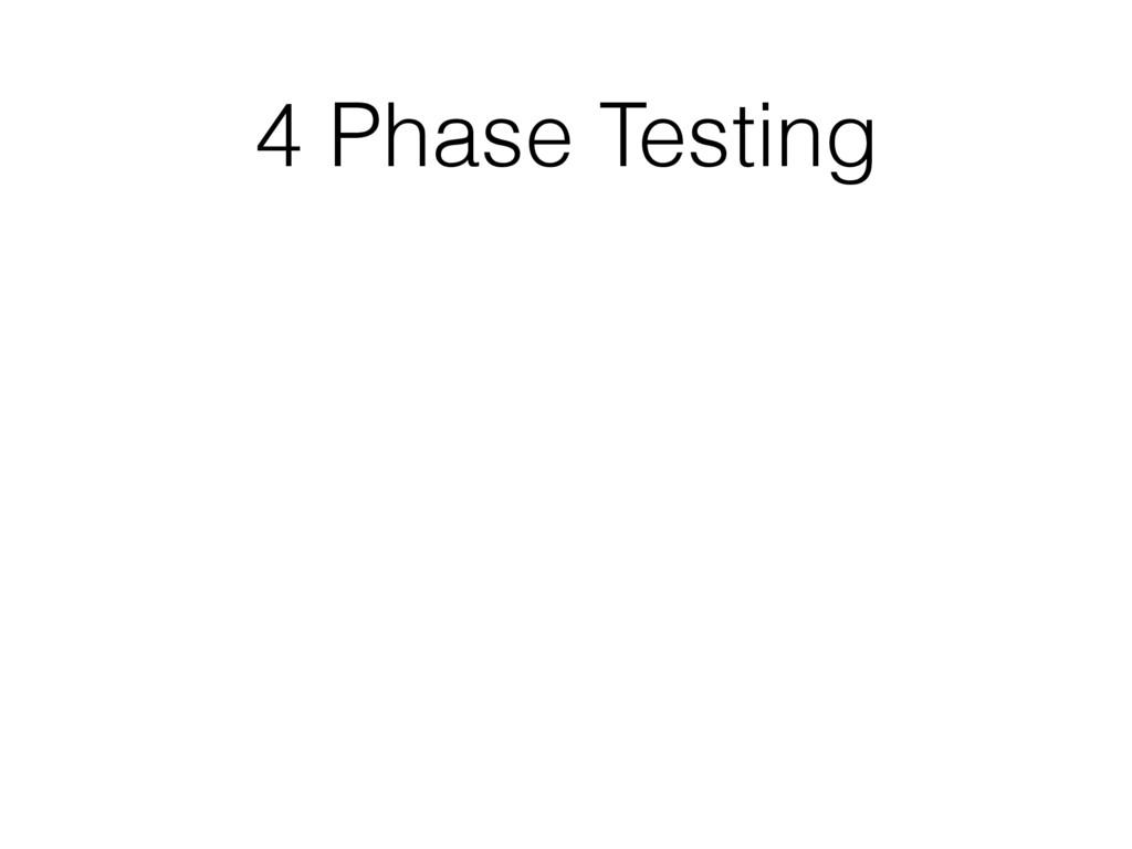 4 Phase Testing