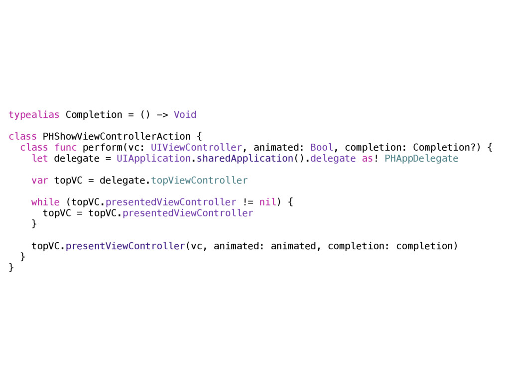 typealias Completion = () -> Void  class PHSho...