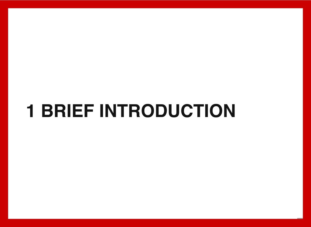 1 BRIEF INTRODUCTION 2 . 1