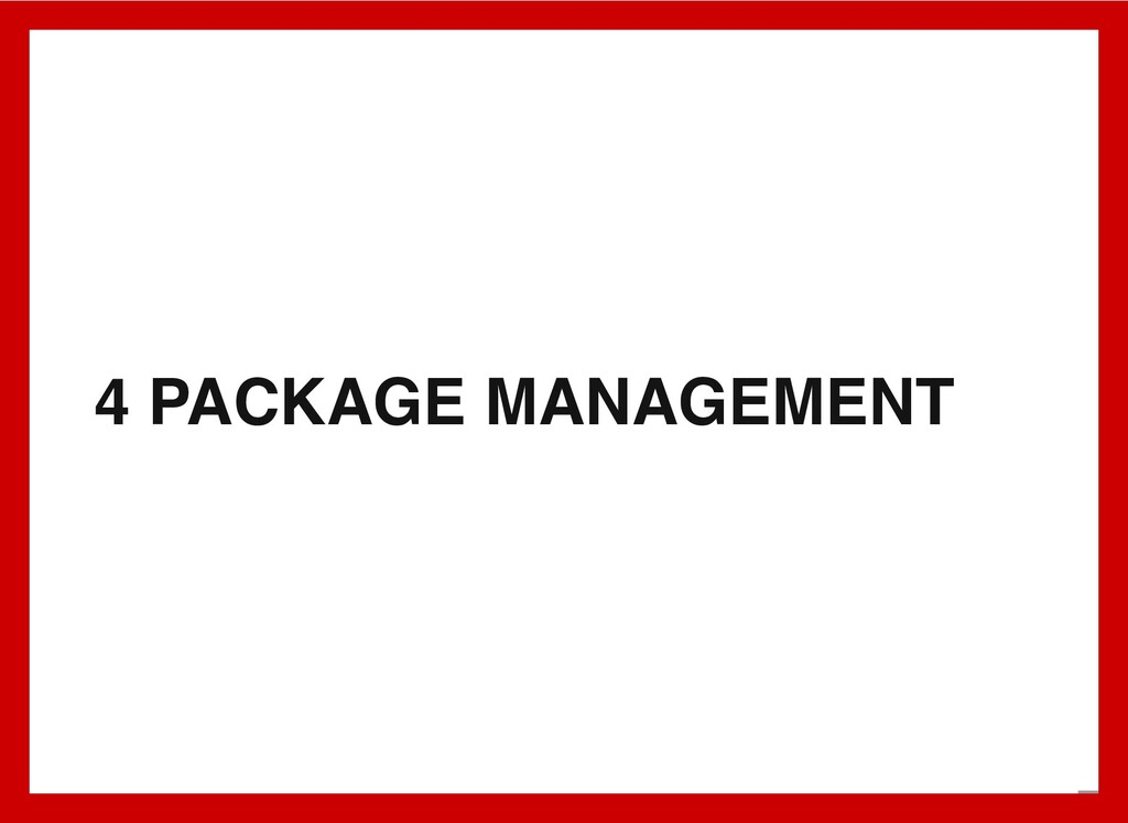 4 PACKAGE MANAGEMENT 5 . 1