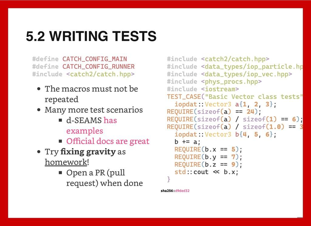 5.2 WRITING TESTS #define CATCH_CONFIG_MAIN #de...