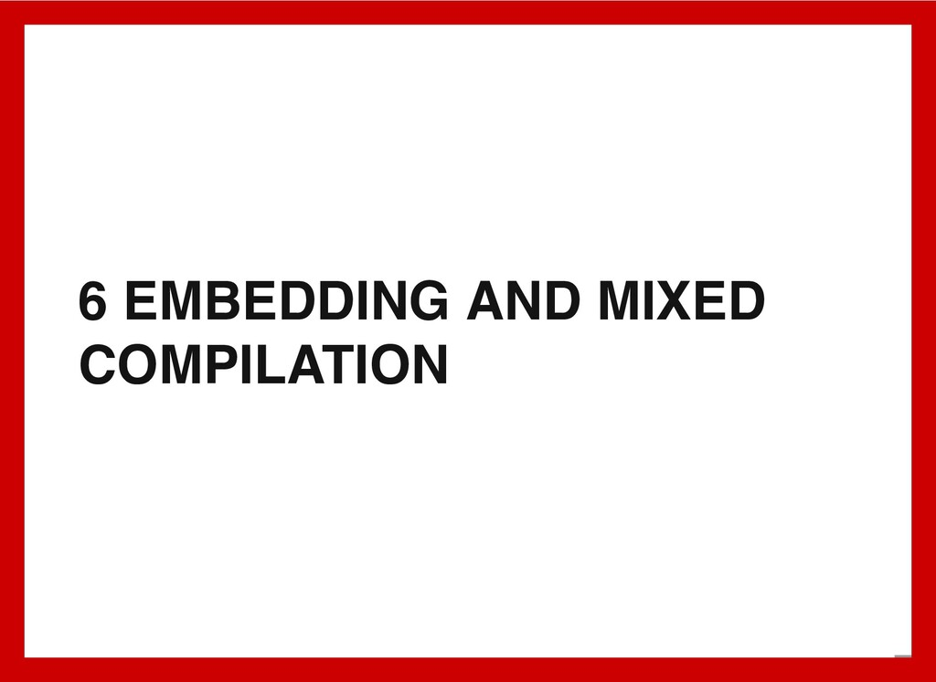 6 EMBEDDING AND MIXED COMPILATION 7 . 1