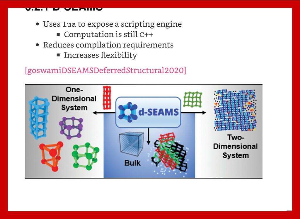 6.2.1 D-SEAMS Uses lua to expose a scripting en...