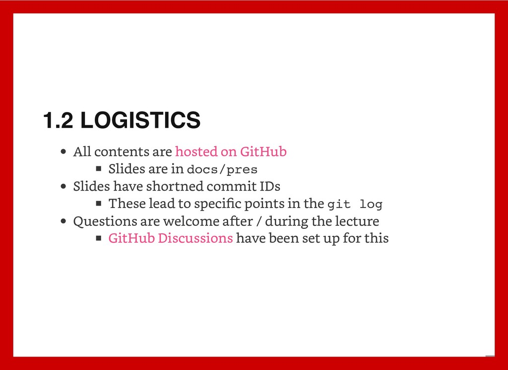 1.2 LOGISTICS All contents are Slides are in do...