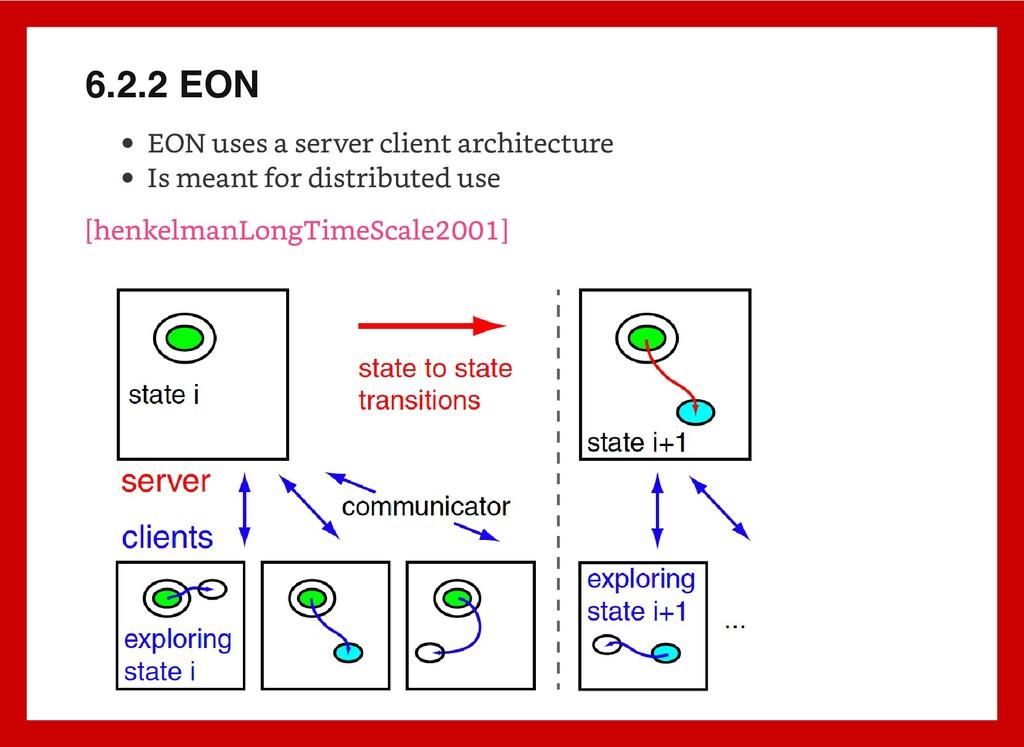 6.2.2 EON EON uses a server client architecture...