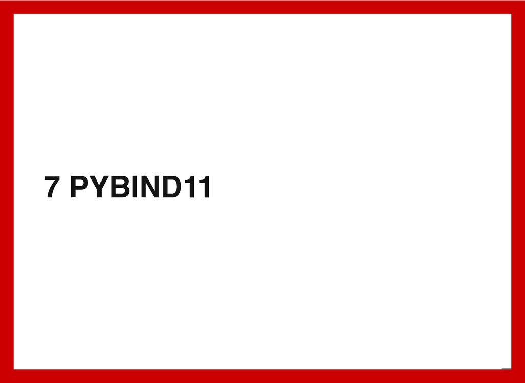 7 PYBIND11 8 . 1