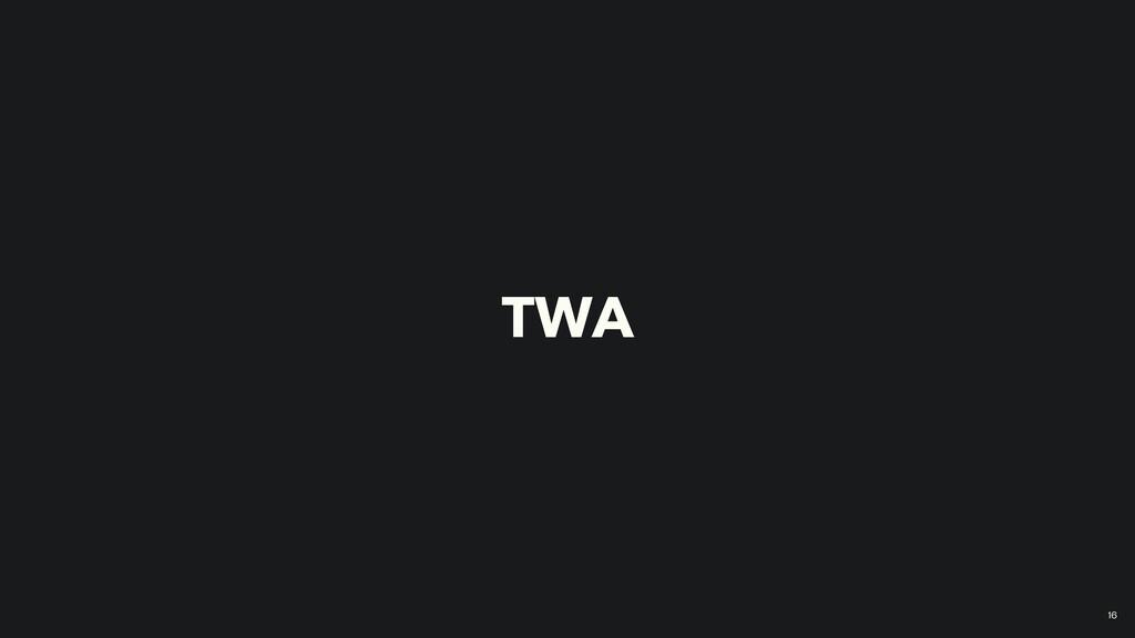 16 TWA
