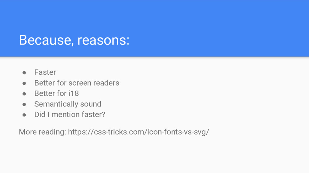 Because, reasons: ● Faster ● Better for screen ...