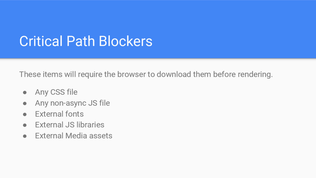Critical Path Blockers These items will require...
