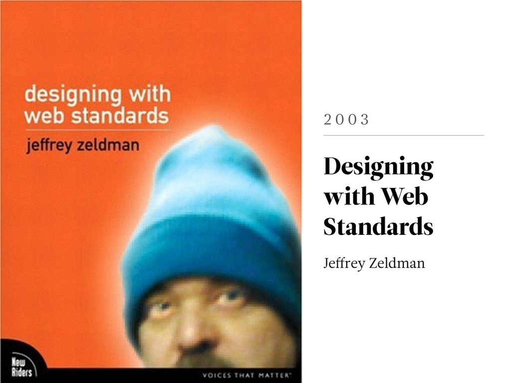 2 0 0 3 Designing with Web Standards Jeffrey Zel...