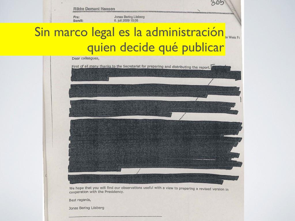Sin marco legal es la administración quien deci...