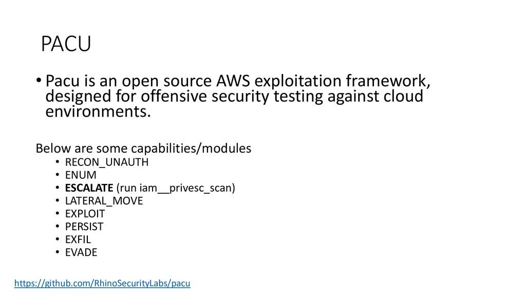 PACU • Pacu is an open source AWS exploitation ...