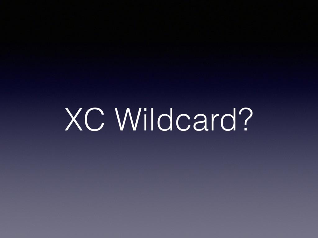 XC Wildcard?
