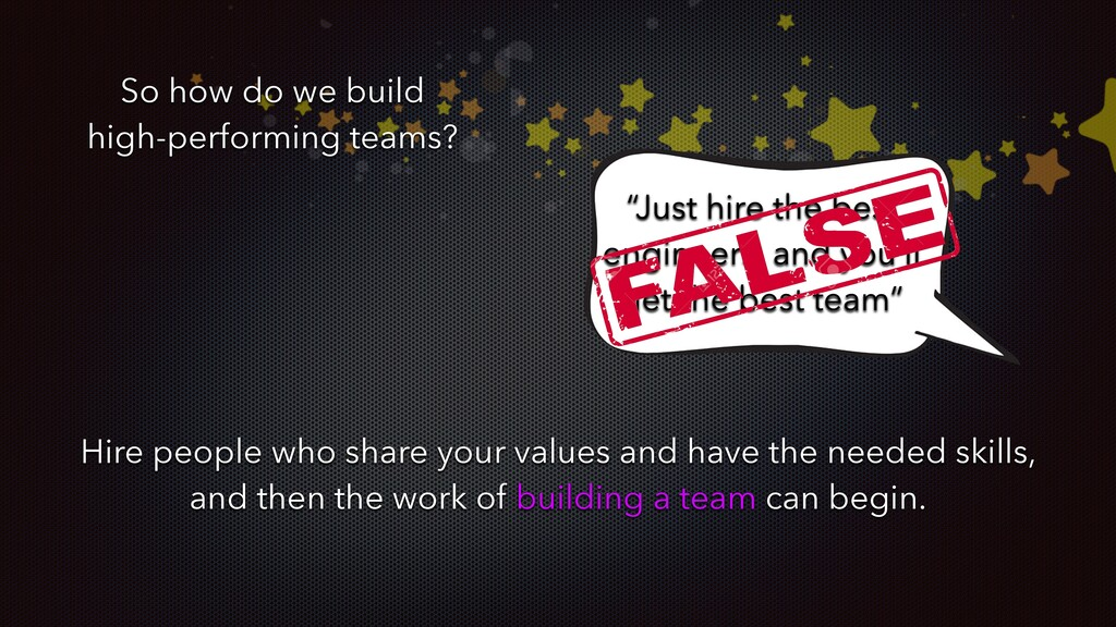 "So how do we build high-performing teams? ""Just..."