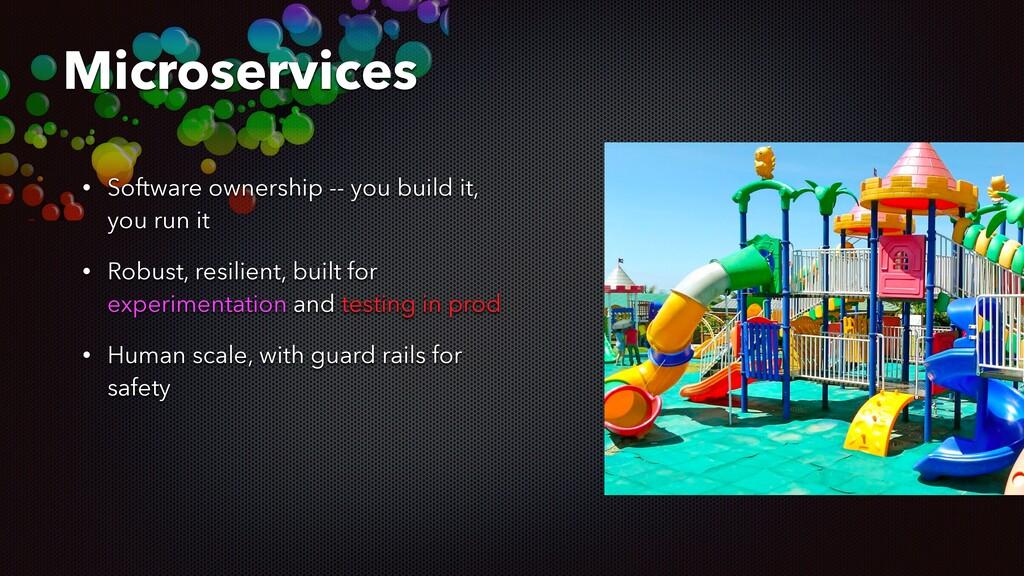 • Software ownership -- you build it, you run i...