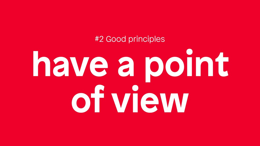 have a point of view #2 Good principles