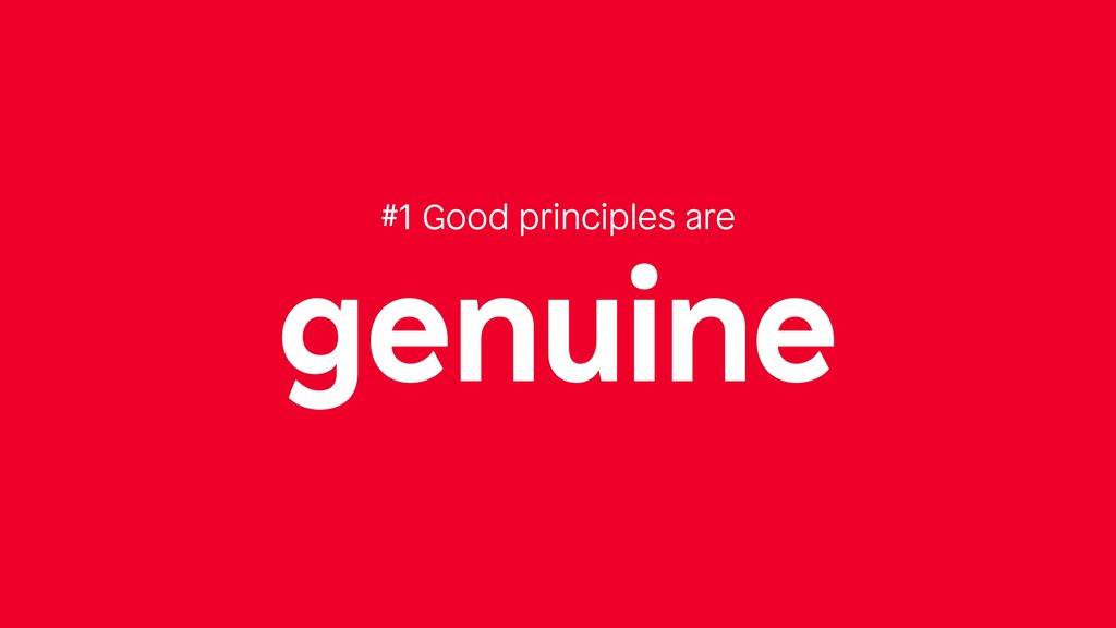 genuine #1 Good principles are