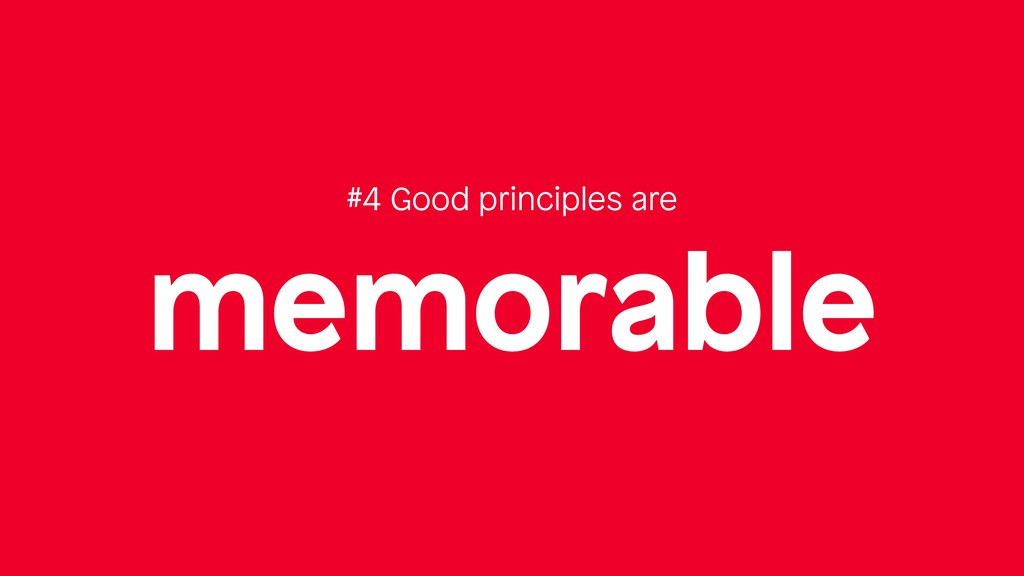 memorable #4 Good principles are