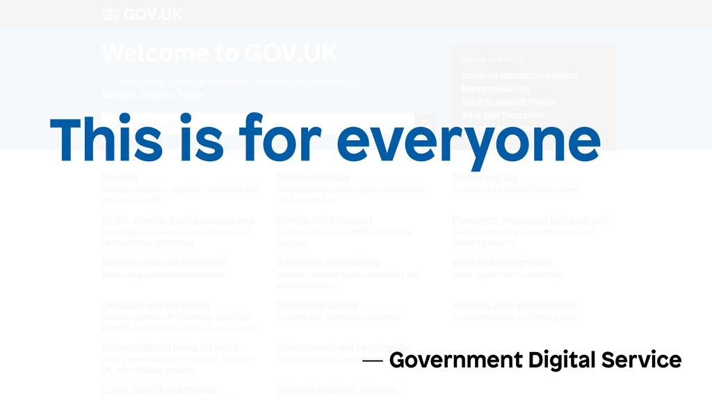 This is for everyone — Government Digital Servi...