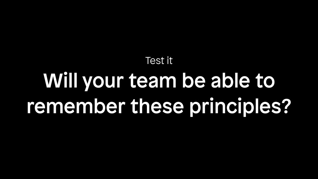 Will your team be able to remember these princi...