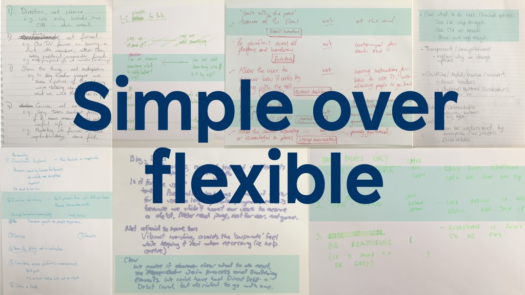 Simple over flexible