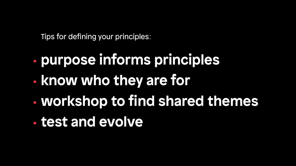• purpose informs principles • know who they ar...
