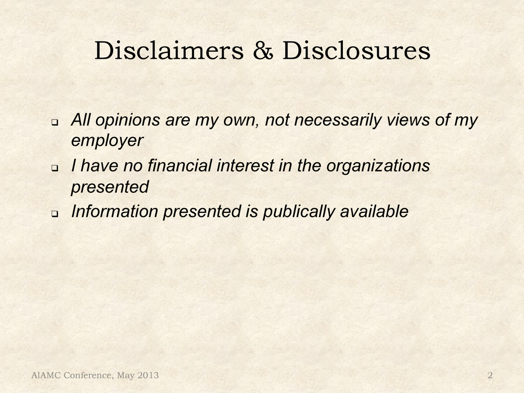 Disclaimers & Disclosures ! All opinions are m...