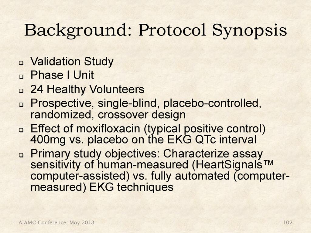 Background: Protocol Synopsis ! Validation Stu...