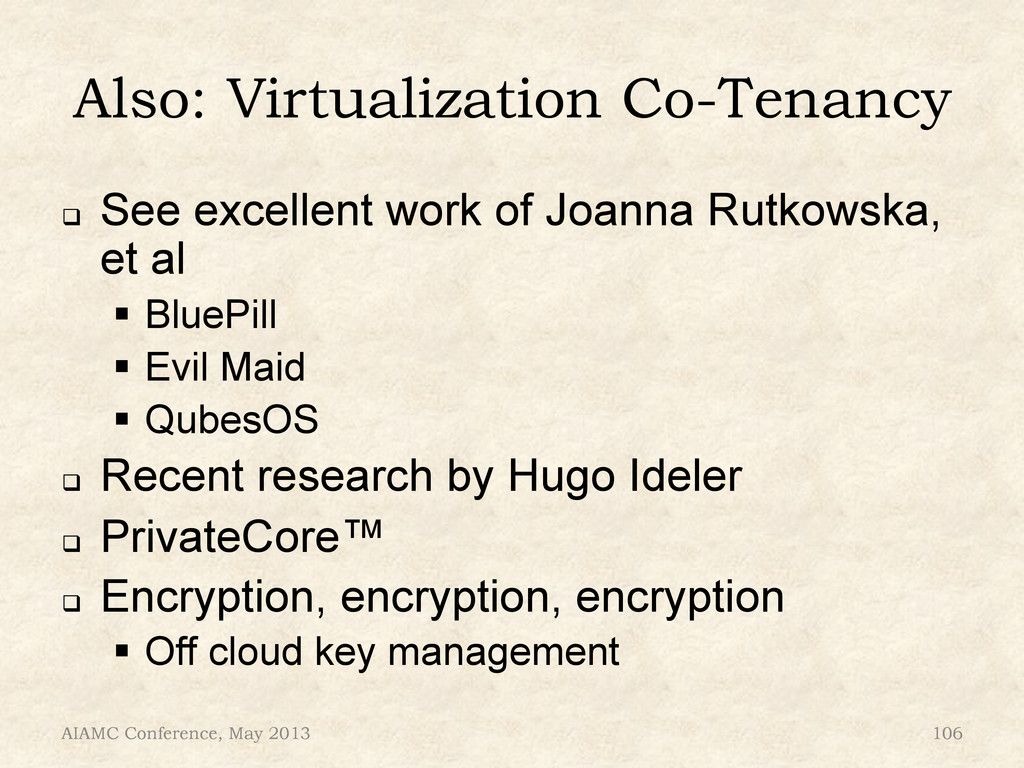 Also: Virtualization Co-Tenancy ! See excellen...